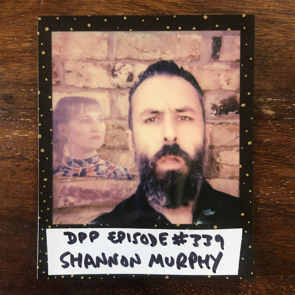 Shannon Murphy • Distraction Pieces Podcast with Scroobius Pip #339