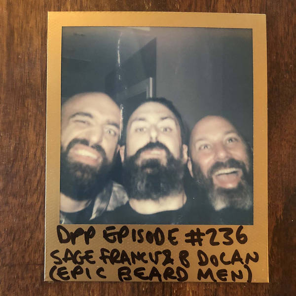 Epic Beard Men (Sage Francis & B Dolan) - Distraction Pieces Podcast with Scroobius Pip #236