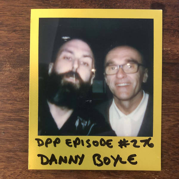 Danny Boyle • Distraction Pieces Podcast with Scroobius Pip #276