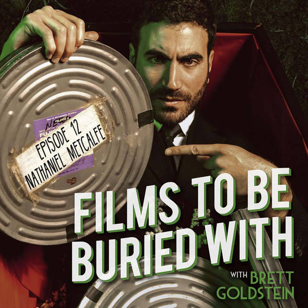 Nathaniel Metcalfe - Films To Be Buried With with Brett Goldstein #12