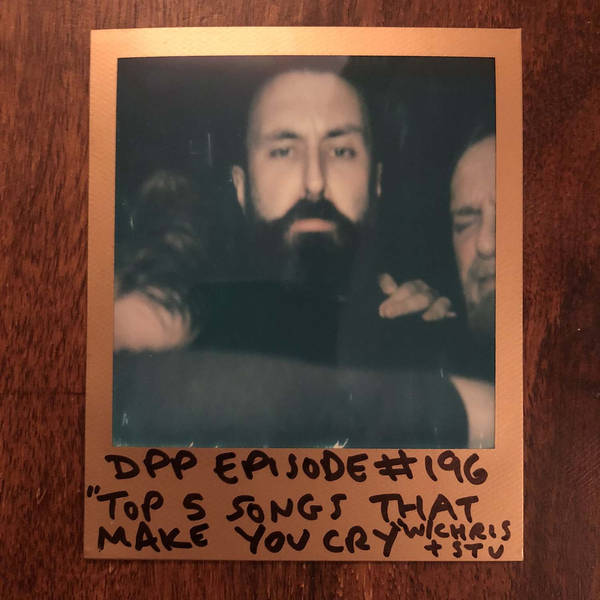 Top 5 Songs That Make You Cry w/Chris & Stu (part 1 of 2) - Distraction Pieces Podcast with Scroobius Pip #196