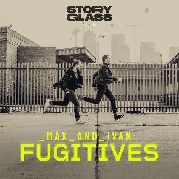 Max & Ivan: Fugitives image