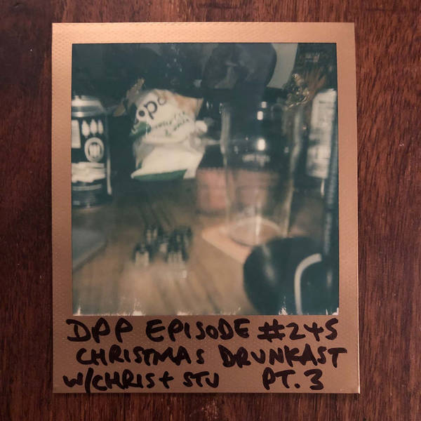 DrunkCast (Mk10) - Part 3 - Distraction Pieces Podcast with Scroobius Pip #245