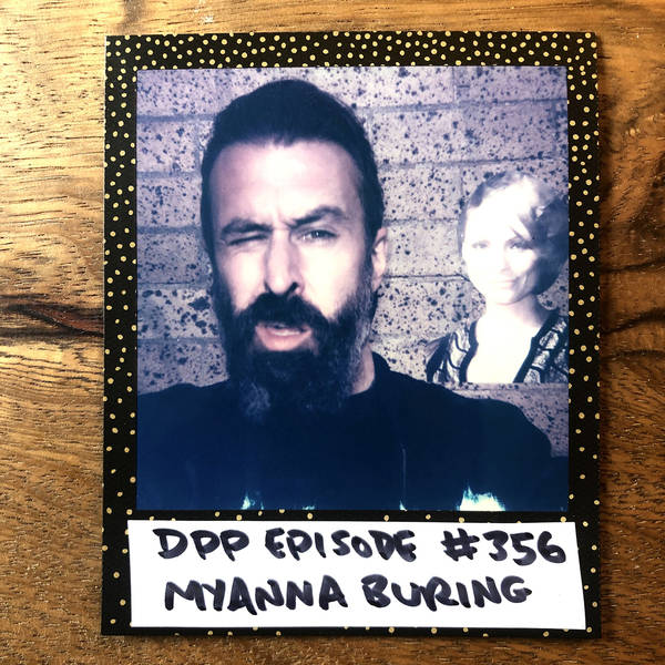 MyAnna Buring •Distraction Pieces Podcast with Scroobius Pip #356