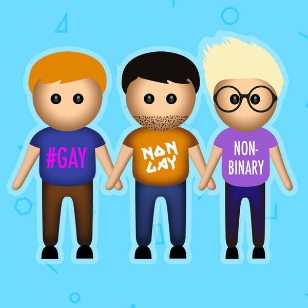 A Gay, A NonGay & A Non-Binary