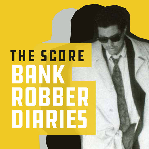The Score: Bank Robber Diaries image
