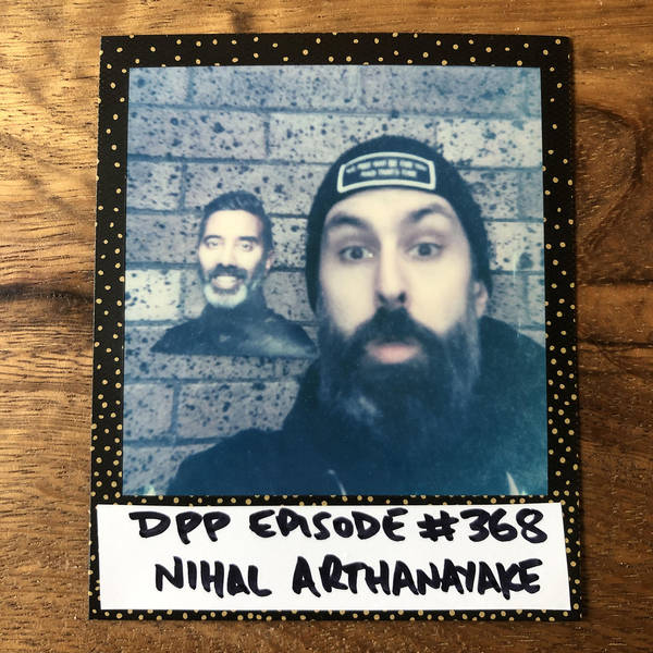 Nihal Arthanayake •Distraction Pieces Podcast with Scroobius Pip #368