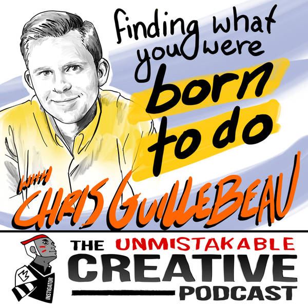 Best of: Finding What You Were Born to Do with Chris Guillebeau