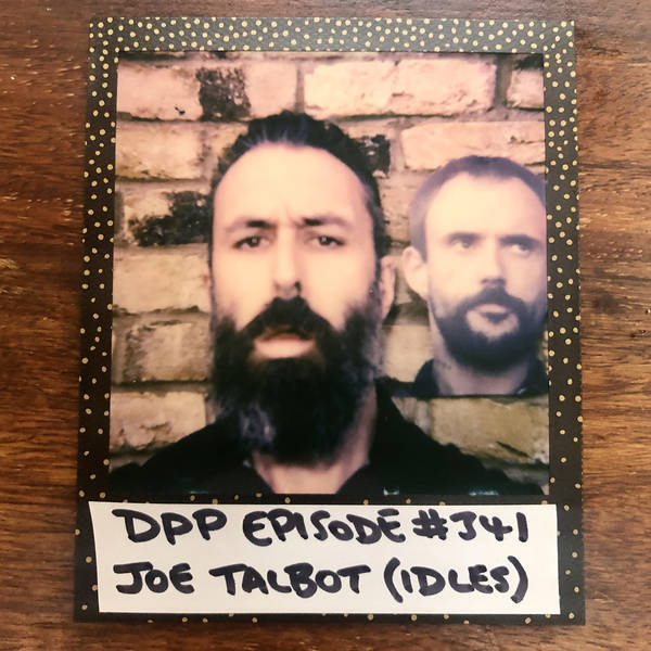 Joe Talbot (Idles) • Distraction Pieces Podcast with Scroobius Pip #341