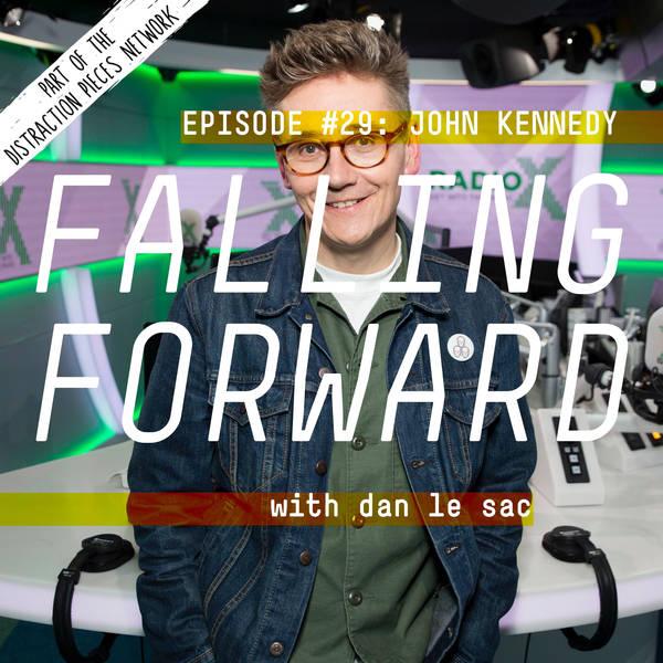 John Kennedy (Radio X) - Falling Forward with Dan Le Sac #29