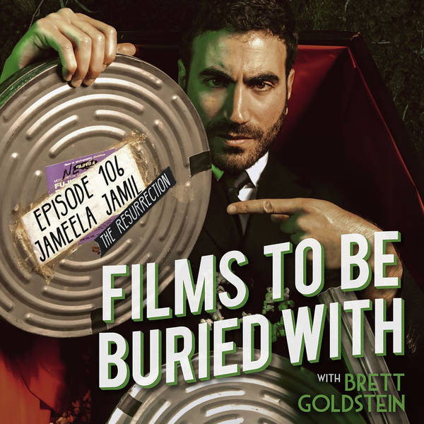 Jameela Jamil - The Resurrection • Films To Be Buried With with Brett Goldstein #106