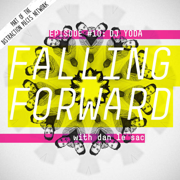 DJ Yoda - Falling Forward with Dan Le Sac #010