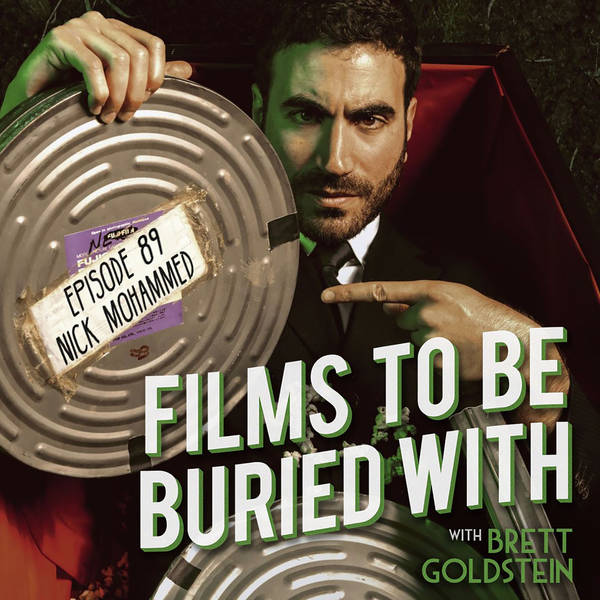 Nick Mohammed • Films To Be Buried With with Brett Goldstein #89