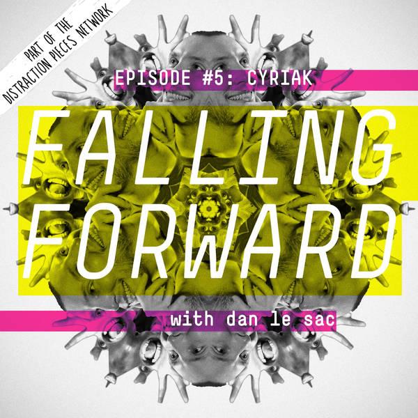 Cyriak Harris - Falling Forward with Dan Le Sac #005