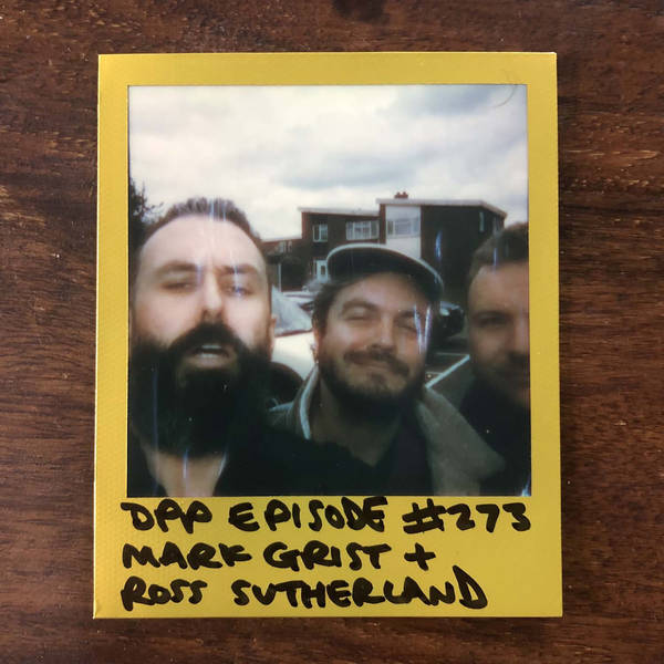 Mark Grist & Ross Sutherland • Distraction Pieces Podcast with Scroobius Pip #273