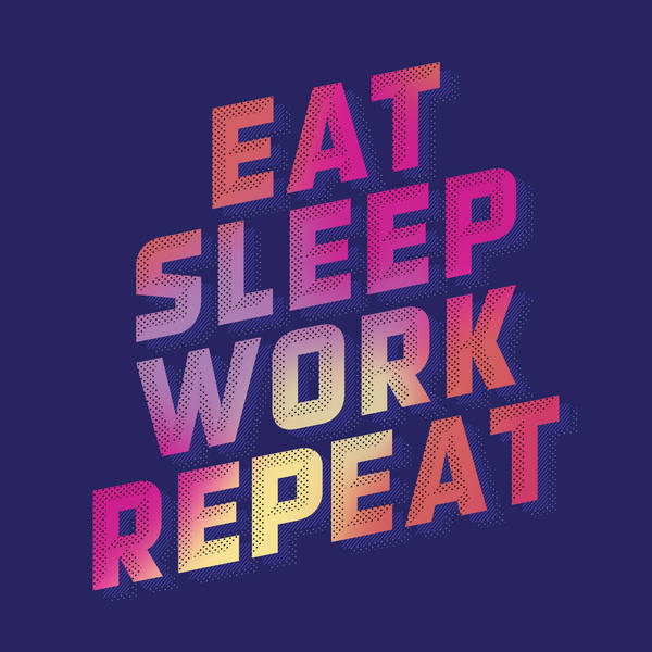 Eat Sleep Work Repeat image