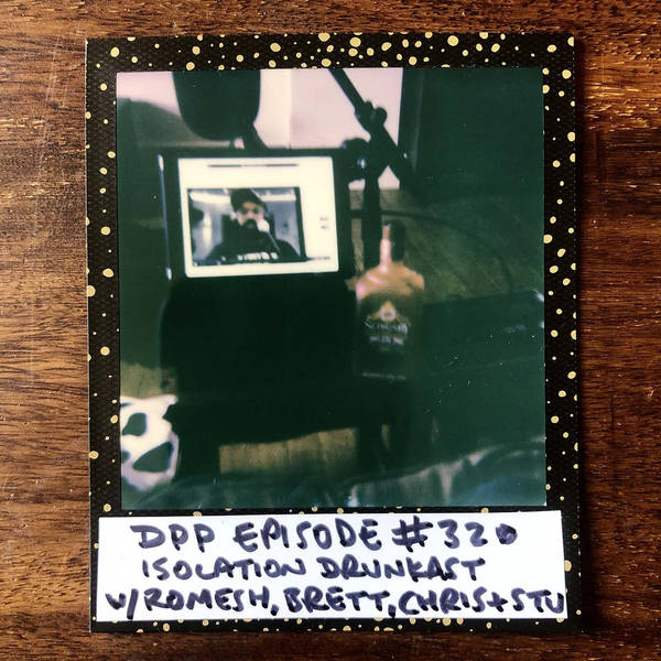 Isolation DrunkCast v.1 (pt 2 of 2) • Distraction Pieces Podcast with Scroobius Pip #320