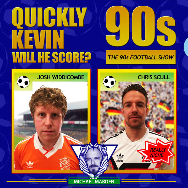 Quickly Kevin; will he score? The 90s Football Show image