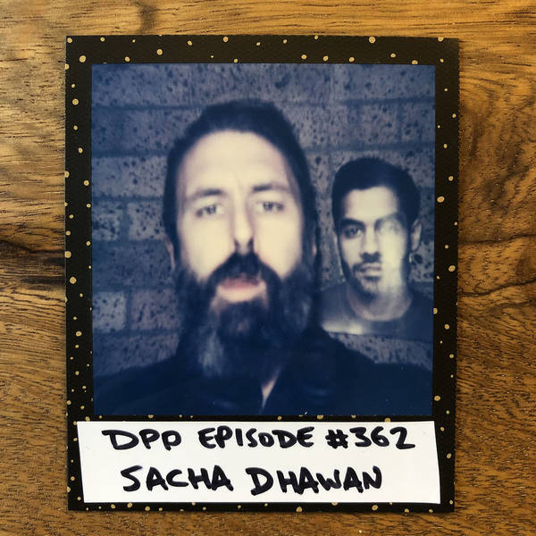 Sacha Dhawan • Distraction Pieces Podcast with Scroobius Pip #362