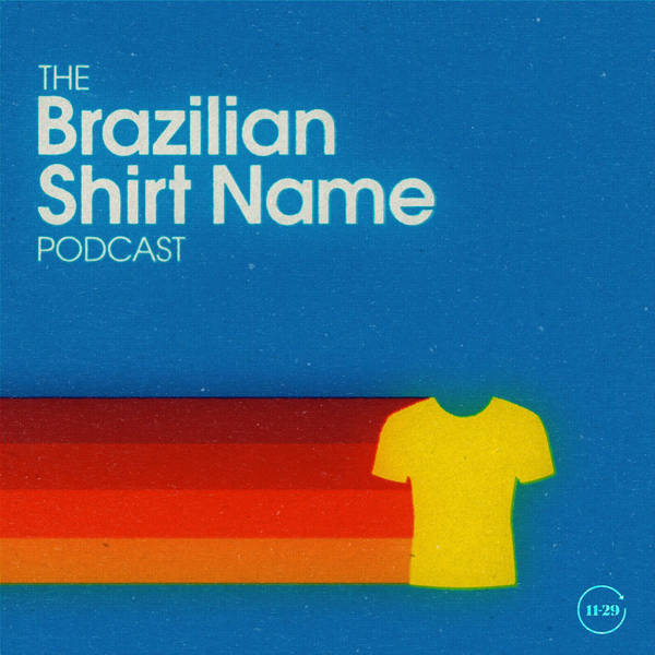 The Brazilian Shirt Name Podcast image