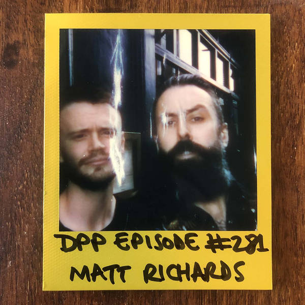 Matt Richards • Distraction Pieces Podcast with Scroobius Pip #281