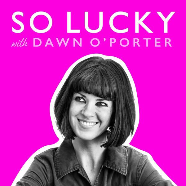 So Lucky with Dawn O'Porter image