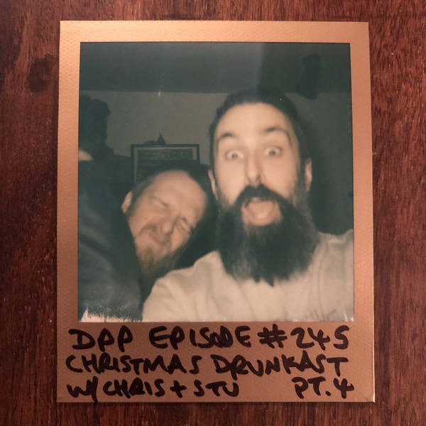 DrunkCast (Mk10) - Part 4 - Distraction Pieces Podcast with Scroobius Pip #245