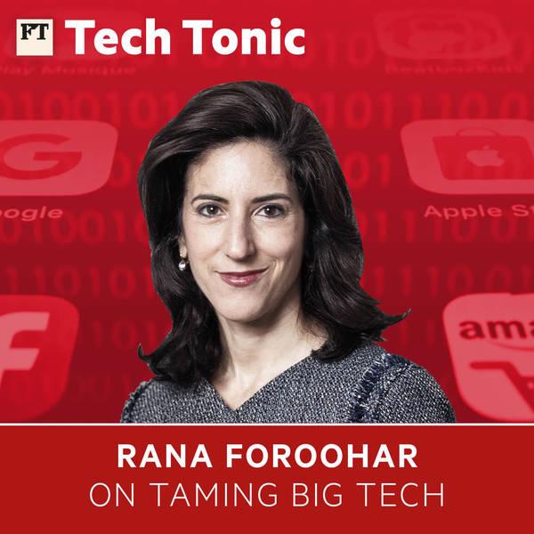 Rana Foroohar on taming big tech