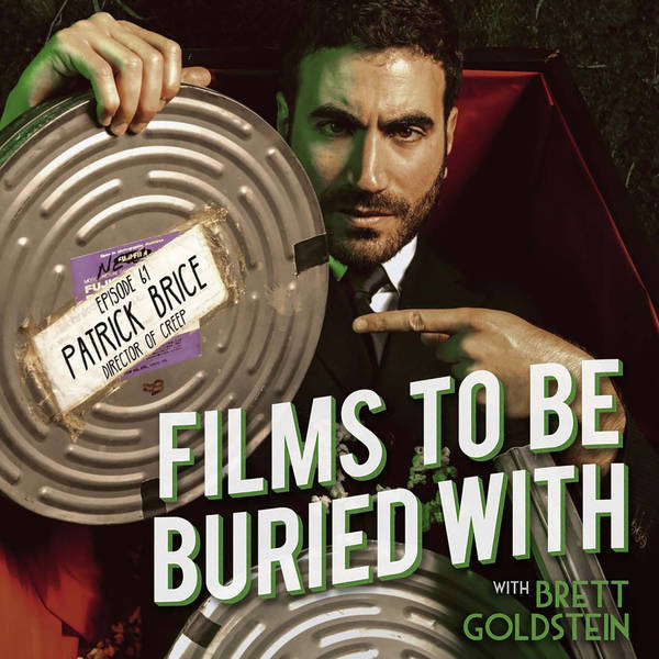Patrick Brice • Films To Be Buried With with Brett Goldstein #61