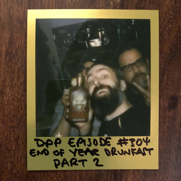 End Of Year Drunkcast (Part 2) • Distraction Pieces Podcast with Scroobius Pip #304