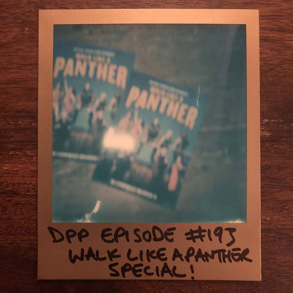 Walk Like A Panther special - Distraction Pieces Podcast with Scroobius Pip #193