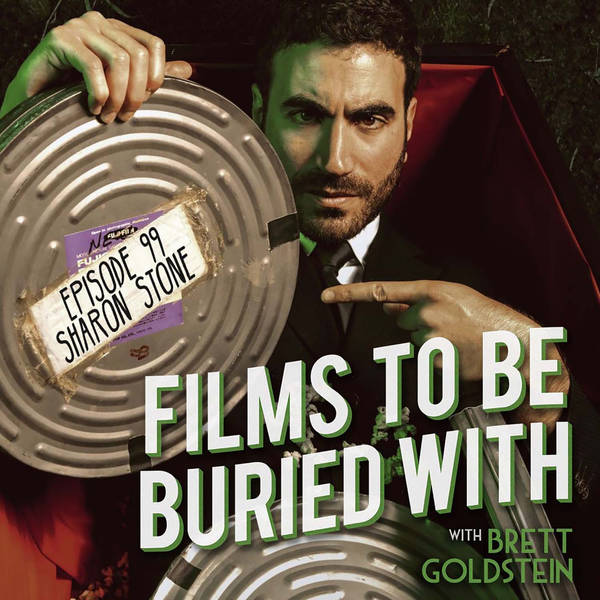 Sharon Stone • Films To Be Buried With with Brett Goldstein #99