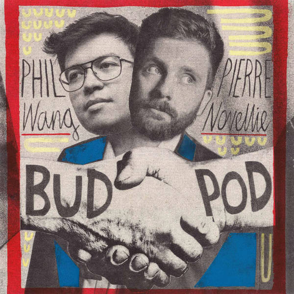 BudPod with Phil Wang & Pierre Novellie image