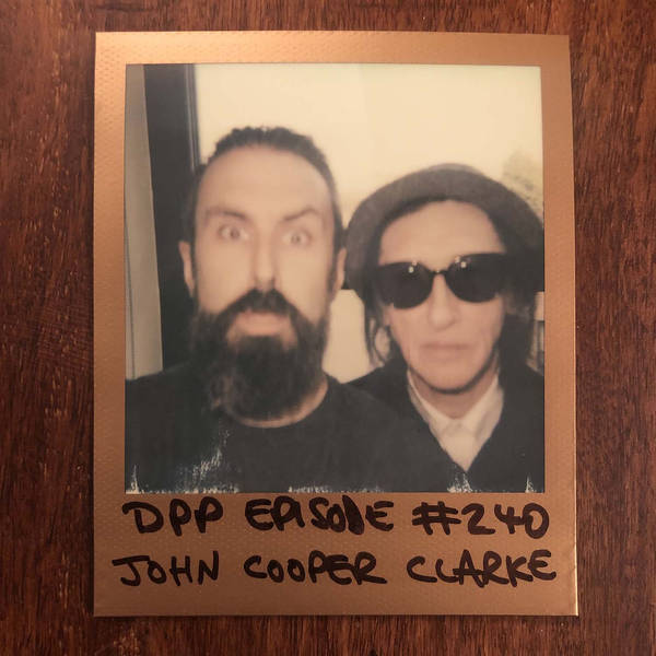 John Cooper Clarke - Distraction Pieces Podcast with Scroobius Pip #240