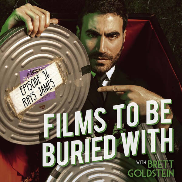 Rhys James • Films To Be Buried With with Brett Goldstein #56
