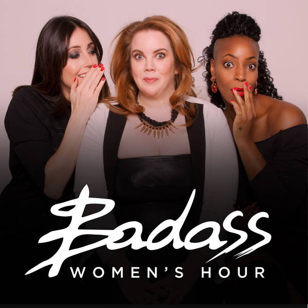 Badass Women's Hour