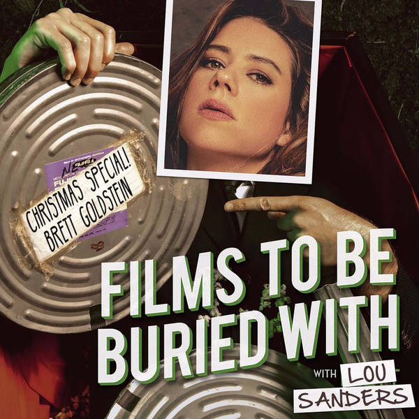 Films To Be Buried With Christmas Special with Lou Sanders & Brett Goldstein