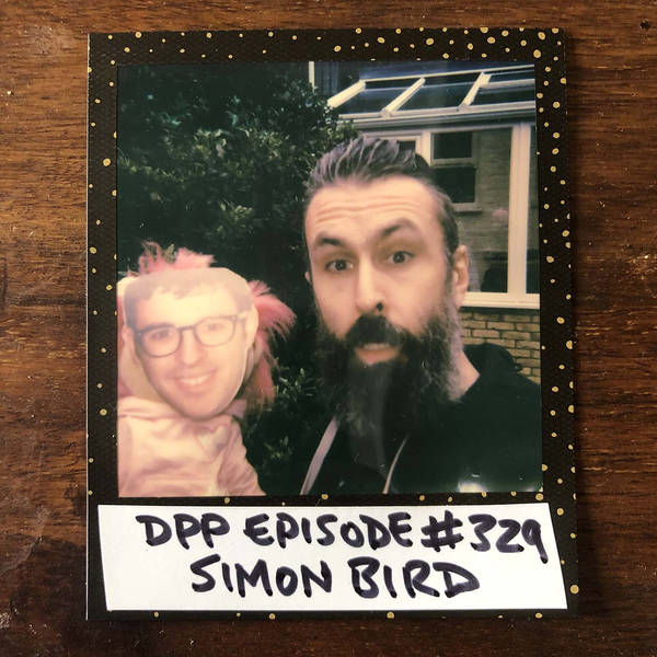 Simon Bird • Distraction Pieces Podcast with Scroobius Pip #329