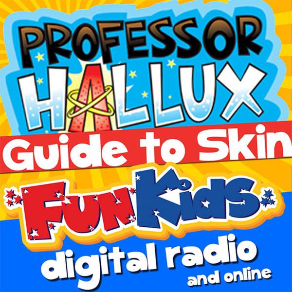Professor Hallux's Guide to Skin: Episode 7