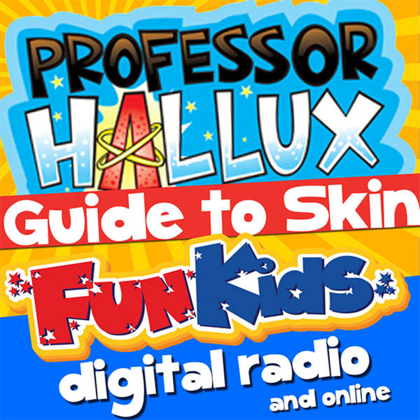 Professor Hallux's Guide to Skin: Episode 12