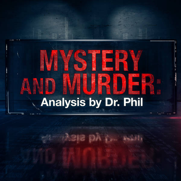 S5E1: The Devil Beside Me: The Chris Watts Story | Mystery and Murder: Analysis by Dr. Phil