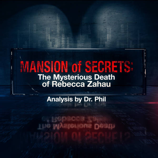 S2E5: Mansion of Secrets: The Mysterious Death of Rebecca Zahau - Analysis by Dr. Phil