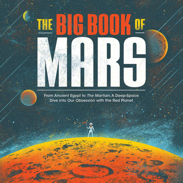 The Big Book of Mars: Our Obsession with the Red Planet