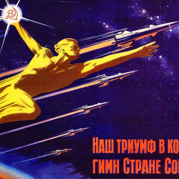 Space Policy Edition: The Soviet Moonshot (with Asif Siddiqi)
