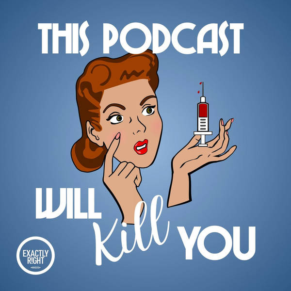 This Podcast Will Kill You image