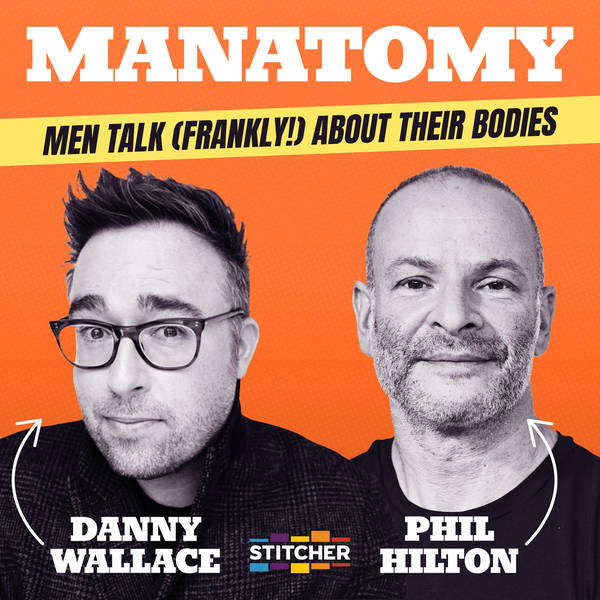 Manatomy with Danny Wallace & Phil Hilton image