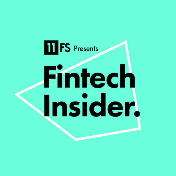 Fintech Insider Podcast by 11:FS image