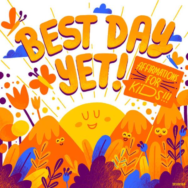 Best Day Yet: Affirmations, Meditations & Mindfulness For Kids image