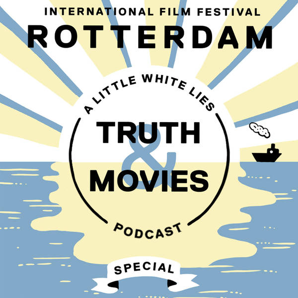 Truth & Movies at the International Film Festival Rotterdam: Dispatch one