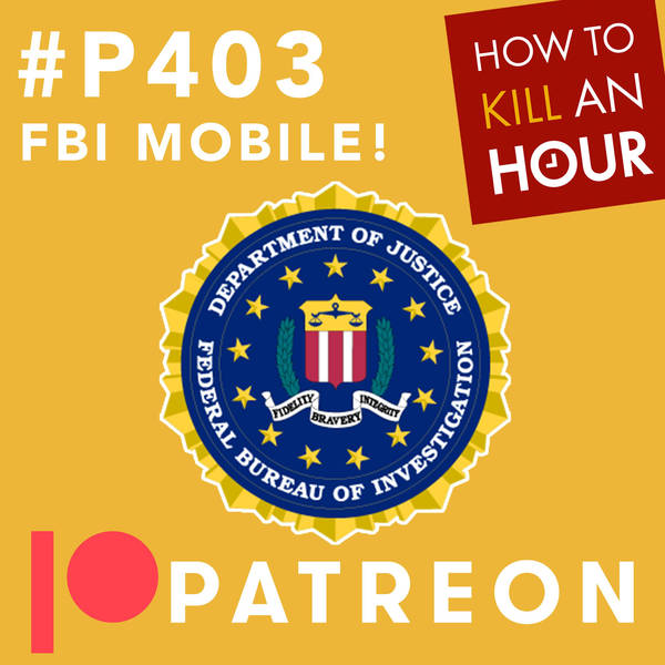 P403 FBI Mobile - PATREON TEASER EPISODE